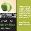 "Apple Gidley's vivid and often humorous memoir ""Expat Life – Slice by Slice"" OUT NOW!"